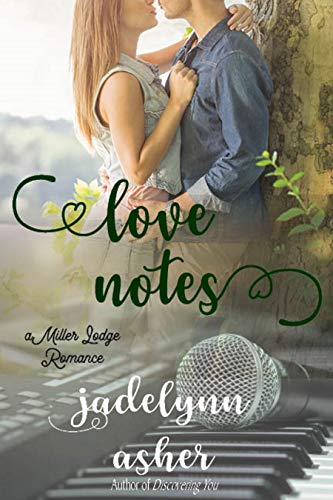 Love Notes (Miller Lodge Romance) by [Jadelynn Asher]