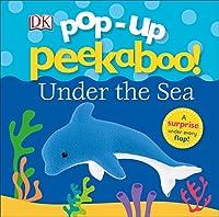 Pop-up Peekaboo: Under the Sea (Pop-Up Peekaboo!)