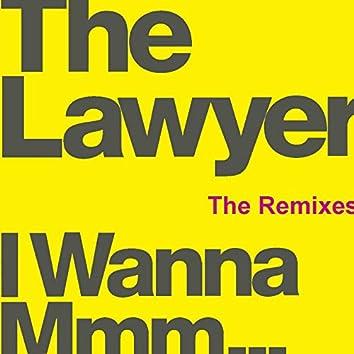 I Wanna Mmm... (The Remixes)