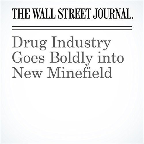 Drug Industry Goes Boldly into New Minefield copertina