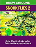 Snook Flies 2: Eight Effective Patterns for Catching Backcountry Snook