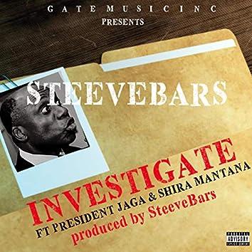 Investigate (feat. President Jaga & Shira Mantana)
