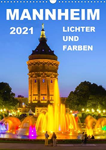 Mannheim Lichter und Farben (Wandkalender 2021 DIN A3 hoch)