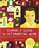Oldman's Guide to Outsmarting Wine: 108 Ingenious Shortcuts to Navigate the World of Wine with...