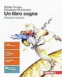 Un libro sogna. Poesia e teatro. Per le Scuole superiori. Con aggiornamento online