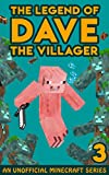 Dave the Villager 3: An Unofficial Minecraft Book (The Legend of Dave the Villager) (English Edition)