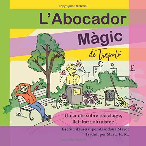L'abocador màgic de Trapoló: Llibres infantils en catala: Un conte sobre reciclatge,...