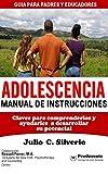 Adolescencia, Manual de Instrucciones: Guia para Padres y Educadores