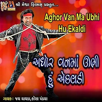 Aghor Van Ma Ubhi Hu Ekaldi