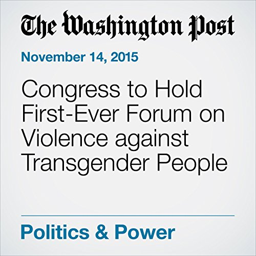 Congress to Hold First-Ever Forum on Violence against Transgender People audiobook cover art
