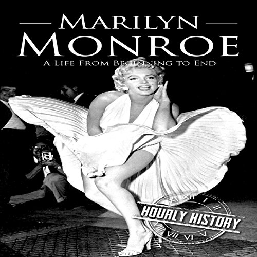 Marilyn Monroe: A Life from Beginning to End audiobook cover art