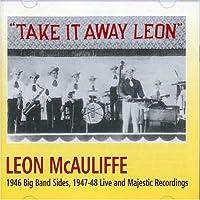 Take It Away Leon by Leon McAuliffe (2004-06-15)
