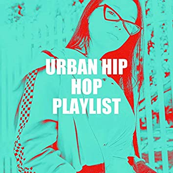 Urban Hip Hop Playlist