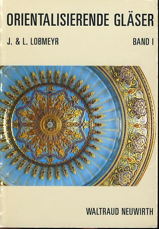 Orientalisierende Gläser von J. & L. Lobmeyr, Wien, Bd 1