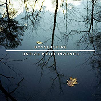 Boysetsfire / Funeral for a Friend