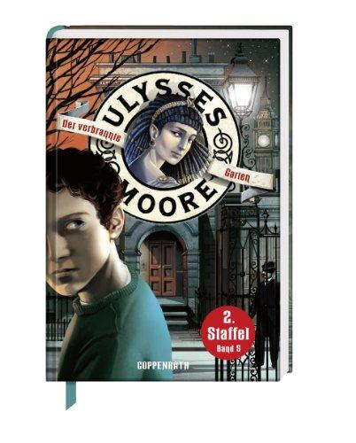 Der verbrannte Garten: Ulysses Moore (Bd.5/2.Staffel)