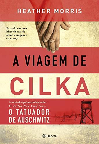 A viagem de Cilka: Baseado em uma história real de amor, coragem e esperança