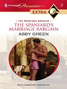 The Spaniard s Marriage Bargain  The Marriage Bargain Book 1