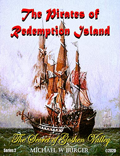 The Pirates of Redemption Island-The Secret Valley of Goshen (English Edition)