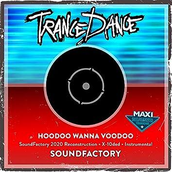 Hoodoo Wanna Voodoo (Soundfactory Reconstruction 2020)