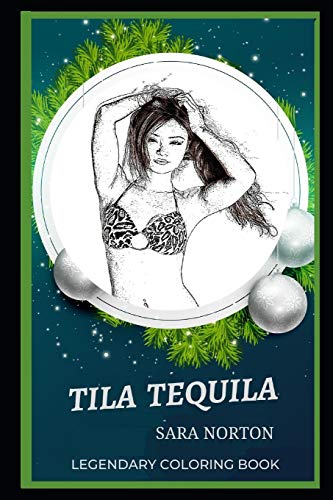 Tila Tequila Legendary Coloring Book: Relax and Unwind Your Emotions with our Inspirational and Affirmative Designs (Tila Tequila Legendary Coloring Books, Band 0)