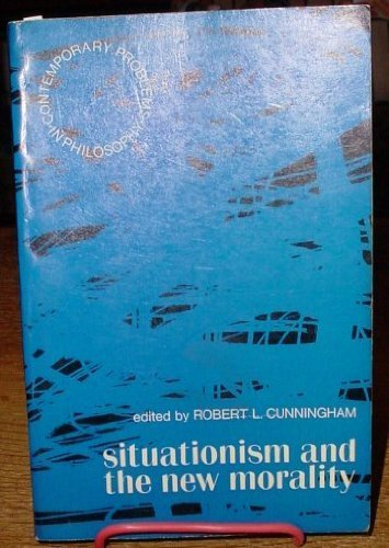 Situationism and the new morality (Contemporary problems in philosophy)