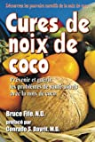 Cures de noix de coco: Prevenir et guerir les problemes de sante usuels avec la noix...