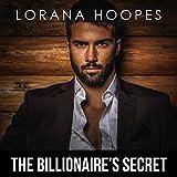 The Billionaire's Secret: A Clean Billionaire Romance (Sweet Billionaires, Book 1) - Lorana Hoopes