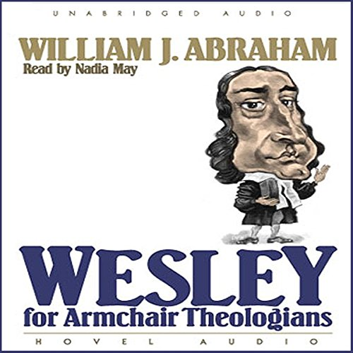 Wesley for Armchair Theologians  Audiolibri