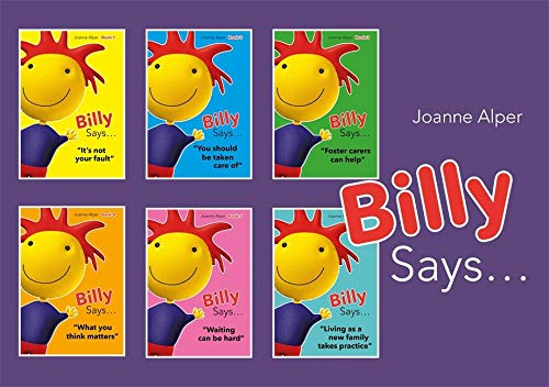 Compare Textbook Prices for Billy Says... Series: Six therapeutic storybooks to help children on their journey through fostering or adoption Pck Edition ISBN 9781849056670 by Alper, Joanne