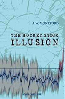 The Hockey Stick Illusion by A W Montford (2015-12-09)