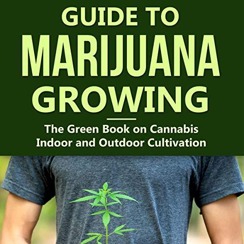Guide to Marijuana Growing audiobook cover art