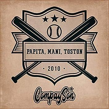 Papita, Maní, Tostón