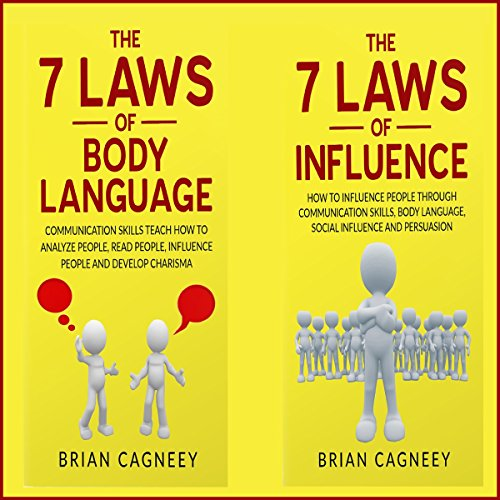 How to Analyze People     The 7 Laws of Body Language and The 7 Laws of Influence              By:                                                                                                                                 Brian Cagneey                               Narrated by:                                                                                                                                 Toby Sheets                      Length: 2 hrs and 53 mins     Not rated yet     Overall 0.0