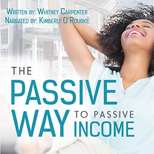 The Passive Way to Passive Income cover art