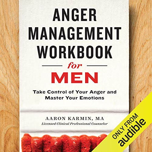 Anger Management Workbook for Men Audiobook By Aaron Karmin MA cover art