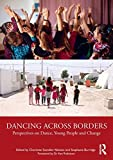 Dancing Across Borders: Perspectives on Dance, Young People and Change