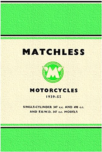 Matchless Motorcycles Maintenance Manual 1939 - 1955: Single-Cylinder 347cc and 498cc and EX-W.D. 347cc Models. (English Edition)