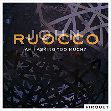 Am I Asking Too Much? (feat. John Taylor, Riccardo del Fra)