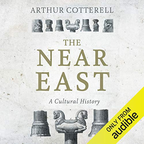 The Near East Audiobook By Arthur Cotterell cover art