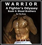 Warrior: A Fighter's Odyssey 4: Blood Brothers
