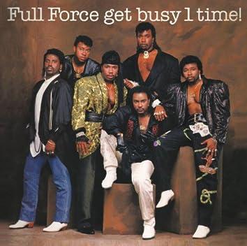 Full Force Get Busy 1 Time! (Bonus Track Version)