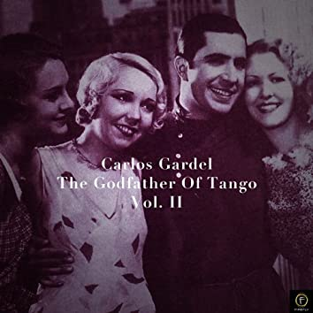 Carlos Gardel, The Godfather Of Tango, Vol. 2