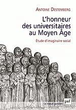 L'honneur des universitaires au Moyen Âge d'Antoine Destemberg