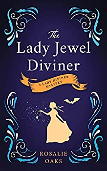 The Lady Jewel Diviner  Book 1 in the Lady Diviner series
