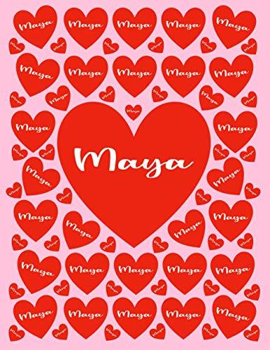 MAYA: All Events Customized Name Gift for Maya, Love Present for Maya Personalized Name, Cute Maya Gift for Birthdays, Maya Appreciation, Maya Valentine - Blank Lined Maya Notebook (Maya Journal)