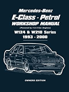 Mercedes-Benz E-Class - Petrol Workshop Manual W124 & W210 Series 1993-2000 Owners Edition: Owners Manual