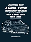 Mercedes-Benz E-Class - Petrol Workshop Manual W124 & W210 Series 1993-2000 Owners Edition: Owners Manual: Easy-to-follow Instructions Covering ... 104 Petrol Engine (Workshop Manual 1993-2000)