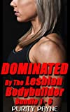 Dominated By The Lesbian Bodybuilder bundle 1 – 6