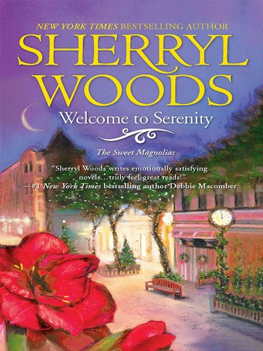Welcome To Serenity: The heartwarming and uplifting feel-good story of romance and new beginnings, Out now on Netflix! (A Sweet Magnolias Novel, Book 4)